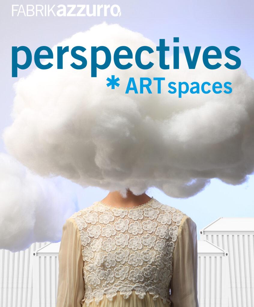 perspectives art spaces. fabrik azzurrro